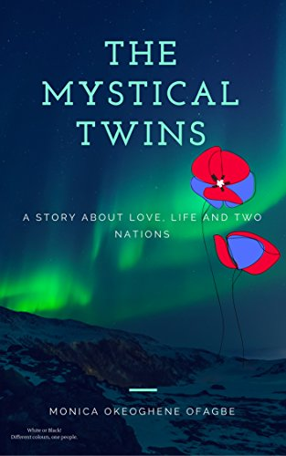 The mystical twins a story about love life and two nations ebook the mystical twins a story about love life and two nations by ofagbe fandeluxe Document