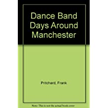 Dance Band Days Around Manchester