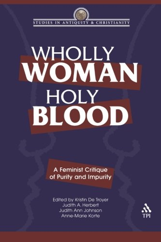 wholly-woman-holy-blood-a-feminist-critique-of-purity-and-impurity
