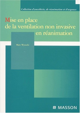 Mise en place de la ventilation non invasive en réanimation