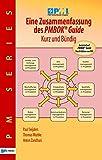 Eine Zusammenfassung des Pmbok Guide – Kurz und Bündig: Basierend auf PMBOK Guide  4. Ausgabe von PMI (PM Series)