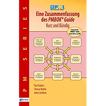 Eine Zusammenfassung des Pmbok® Guide – Kurz und Bündig: Basierend auf PMBOK® Guide  4. Ausgabe von PMI