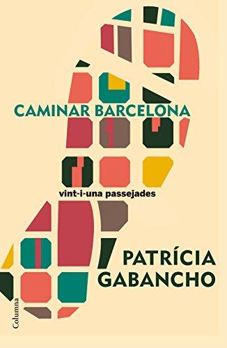 Patrícia Gabancho és una gran coneixedora de Barcelona gràcies a les seves llargues passejadesa peu per la ciutat. D'aquests recorreguts diaris n'ha extret una filosofia de la caminadaurbana: com encarar-la, què s'ha de mirar, com trobar una rut...