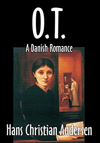 O. T., A Danish Romance by Hans Christian Andersen, Fiction, Literary
