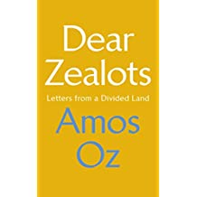 Dear Zealots: Letters from a Divided Land (English Edition)