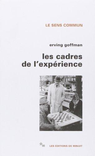 Les cadres de l'expérience par Erving Goffman