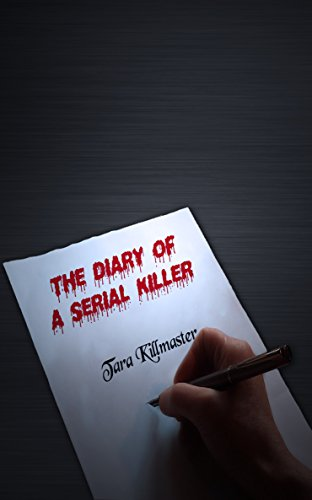 The Diary Of A Serial Killer by [Killmaster, Tara]
