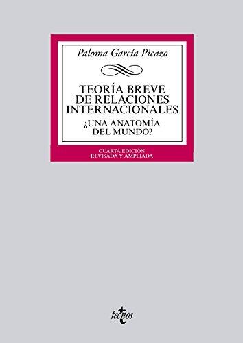 Teoría breve de Relaciones Internacionales: ¿Una anatomía del mundo? (Derecho - Biblioteca Universitaria De Editorial Tecnos)