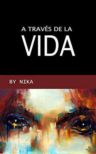 A través de la vida por Nika