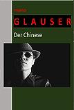 Der Chinese (Originalausgabe, illustriert) (Historische Kriminalromane 1)