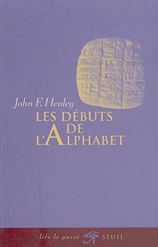 Les Débuts de l'alphabet par John-F Healey
