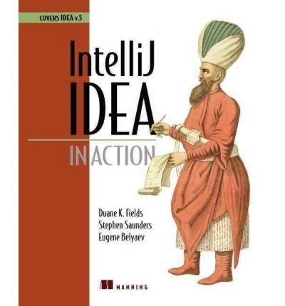 [( Intellij Idea in Action (In Action) - IPS [ INTELLIJ IDEA IN ACTION (IN ACTION) - IPS ] By Fields, Duane K ( Author )Mar-01-2006 Paperback By Fields, Duane K ( Author ) Paperback Mar - 2006)] Paperback