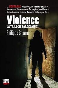 Violence: La trilogie bordelaise par Philippe Charrac