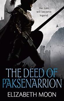 The Deed Of Paksenarrion: The Deed of Paksenarrion omnibus (English Edition) von [Moon, Elizabeth]