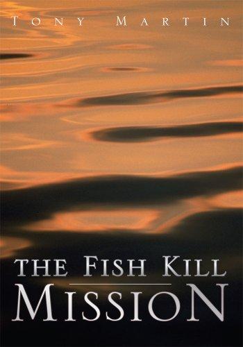 The Fish Kill Mission (English Edition) eBook: Tony Martin: Amazon ...