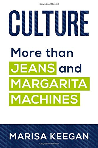 Culture: More than Jeans and Margarita Machines