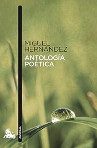 Antología poética par Miguel Hernández