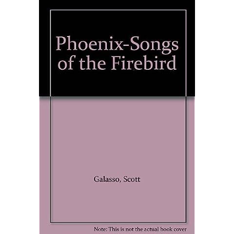 Phoenix-Songs of the Firebird - Phoenix Firebird