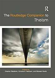 The Routledge Companion to Theism (Routledge Religion Companions)