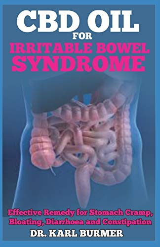 CBD OIL FOR IRRITABLE BOWEL SYNDROME: Effective Remedy for Stomach Cramp,  Bloating, Diarrhoea and Constipation