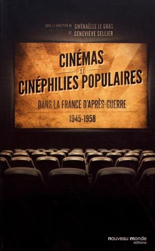 Cinémas et cinéphilies populaires dans la France d'après-guerre (1945-1958)