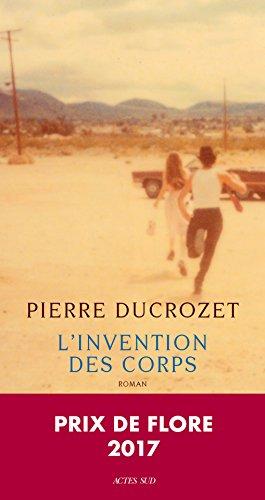 L'invention des corps : roman | Ducrozet, Pierre (1982-....). Auteur