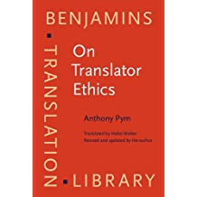 On Translator Ethics: Principles for mediation between cultures