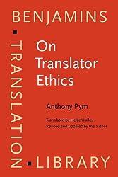 On Translator Ethics: Principles for mediation between cultures (Benjamins Translation Library (Btl))