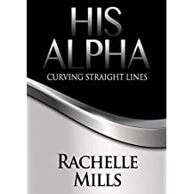 His Alpha: Curving Straight Lines (The Curving Series Book 1) (English Edition)
