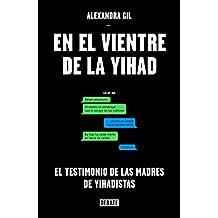 En el vientre de la yihad (DEBATE, Band 18036)