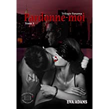 Pardonne-moi - Trilogie Panama - Tome 3: (Evidence Editions - Collection Indécente)