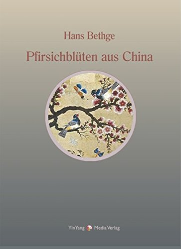 Nachdichtungen orientalischer Lyrik / Pfirsichblüten aus China: Nachdichtungen chinesischer Lyrik