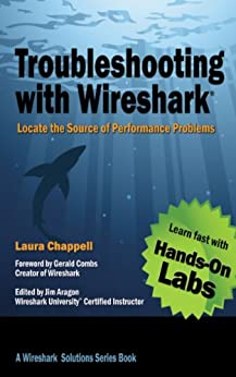 Troubleshooting with Wireshark: Locate the Source of Performance Problems (Wireshark Solution Series) (English Edition) par [Chappell, Laura]
