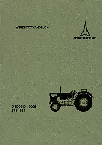 Preisvergleich Produktbild Werkstatthandbuch für Deutz D 8006 - D 10006 - D 13006