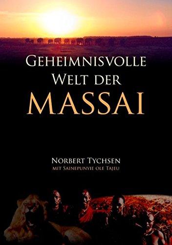 Geheimnisvolle Welt der Massai -