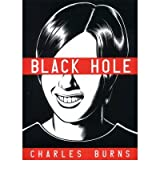 [(Black Hole)] [Author: Charles Burns] published on (October, 2005)