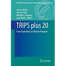 TRIPS plus 20 (MPI Studies on Intellectual Property and Competition Law)