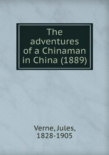The adventures of a Chinaman in China (1889)