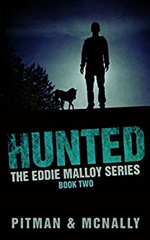Hunted (The Eddie Malloy Series Book 2) by [Pitman, Richard, McNally, Joe]