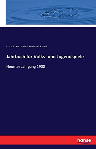 Jahrbuch für Volks- und Jugendspiele: Neunter Jahrgang 1900