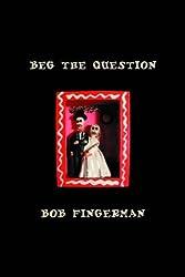 Beg the Question (Minimum Wage) by Bob Fingerman (2002-12-02)