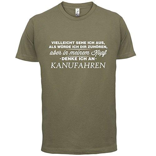 Vielleicht sehe ich aus als würde ich dir zuhören aber in meinem Kopf denke ich an Kanufahren - Herren T-Shirt - 13 Farben Khaki
