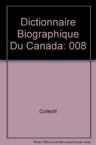 Dictionnaire biographique du Canada par Collectif