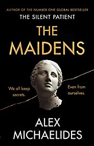 The Maidens: The new thriller from the author of the global bestselling debut The Silent Patient (English Edit