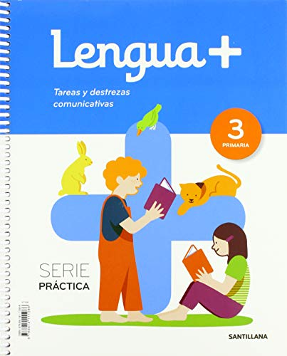 LENGUA+ SERIE PRACTICA TAREAS Y DESTREZAS COMUNICATIVAS 3 PRIMARIA