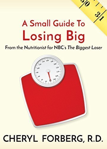 A Small Guide To Losing Big, From the Nutritionist for NBC's The Biggest Loser by Cheryl Forberg RD (2015-08-02) par Cheryl Forberg RD