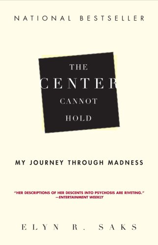 Center Cannot Hold. The: My Journey Through Madness