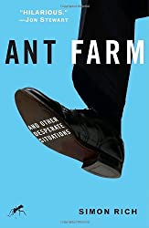 Ant Farm: And Other Desperate Situations by Simon Rich (2007-04-03)
