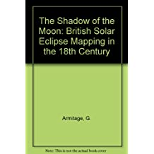The Shadow of the Moon: British Solar Eclipse Mapping in the 18th Century