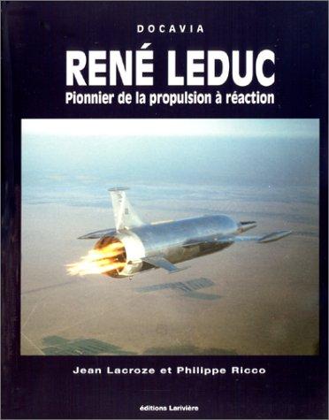 René Leduc. Pionnier de l'aviation
